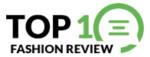 Top 10 Fashion Reviews
